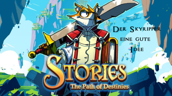 Stories – Path of Destinies – #4 – Der Skyripper – eine gute Idee!