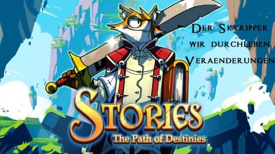Stories – Path of Destinies – #5 – Der Skyripper – Wir durchleben Veränderungen