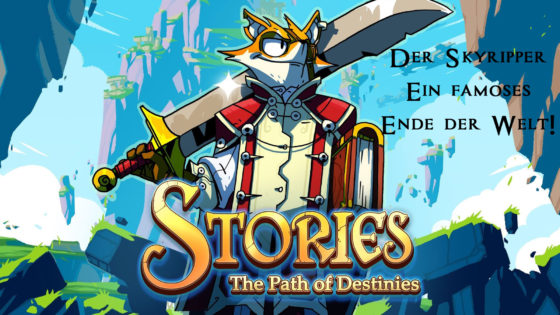 Stories – Path of Destinies – #6 – Der Skyripper – Ein famoses Ende der Welt!