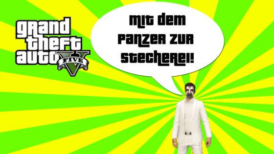 GTA V (Grand Theft Auto) – #198 – Mit dem Panzer zur Stecherei!
