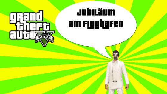 GTA V (Grand Theft Auto) – #200 – Jubiläum am Flughafen