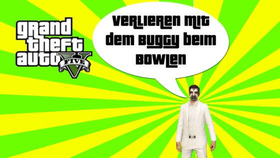 GTA V (Grand Theft Auto) – #201 – Verlieren mit dem Buggy beim Bowlen