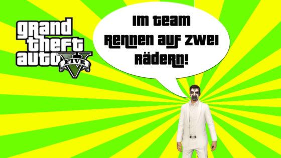 GTA V (Grand Theft Auto) – #202 – Im Team Rennen auf zwei Rädern!