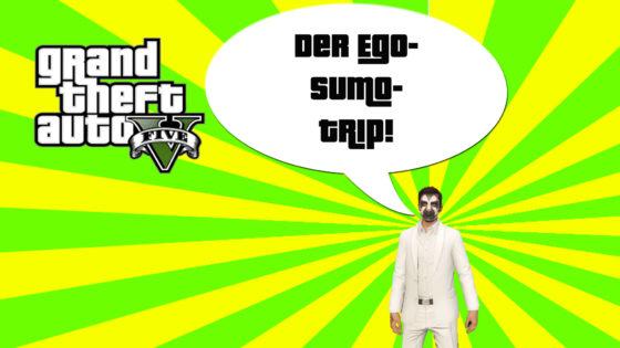 GTA V (Grand Theft Auto) – #204 – Der Ego-Sumo Tripp!