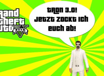 GTA V (Grand Theft Auto) – #224 – Tron 3.0! Jetzt zieh ich euch ab!