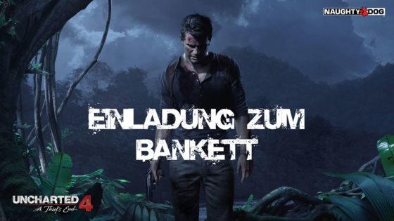 Uncharted 4 – #39 – Einladung zum Bankett!