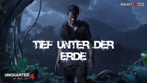 Uncharted 4 – #41 – Tief unter der Erde!