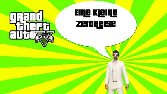 GTA V (Grand Theft Auto) – #228 – Eine kleine Zeitreise