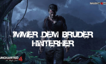 Uncharted 4 – #44 – Immer dem Bruder nach!