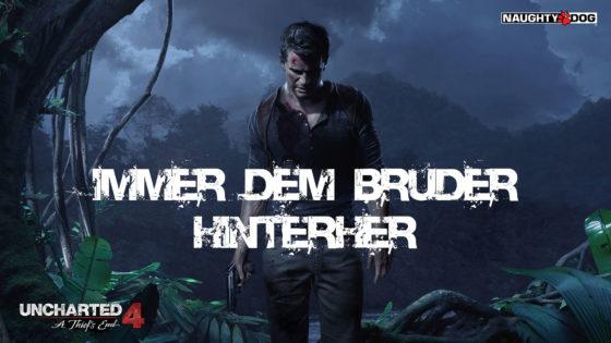 Uncharted 4 – #44 – Immer dem Bruder nach!