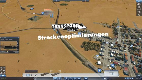 Transport Fever – #21 – Streckenoptimierungen, mal wieder!