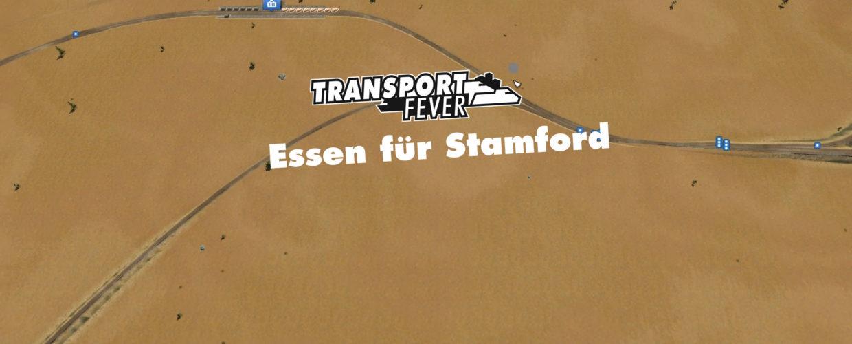 Transport Fever – #9 – Essen für Stamford