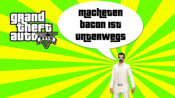 GTA V (Grand Theft Auto) – #242 – Macheten Bacon ist unterwegs!