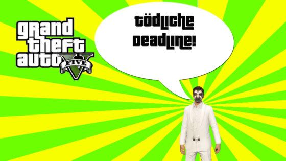 GTA V (Grand Theft Auto) – #244 – Tödliche Deadline
