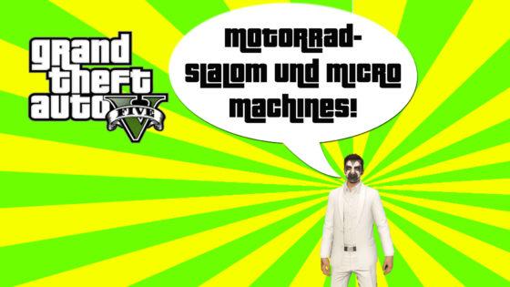 GTA V (Grand Theft Auto) – #245 – Motorradslalom und Micro Machines