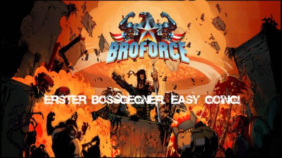 Broforce – #2 – Erster Bossgegner. Easy Going!