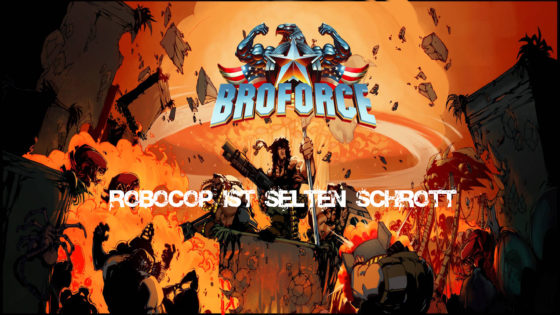 Broforce – #3 – Robocop ist selten Schrott