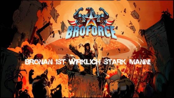 Broforce – #6 – Bronan ist wirklich STARK Mann!