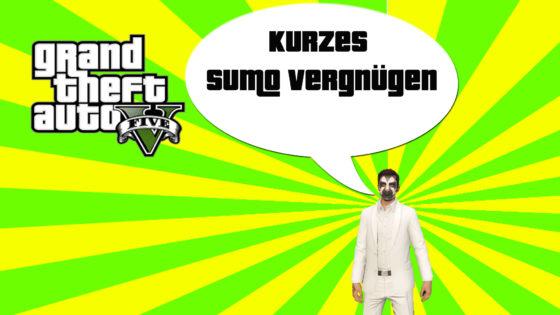 GTA V (Grand Theft Auto) – #251 – Ein kurzes Sumo Vergnügen