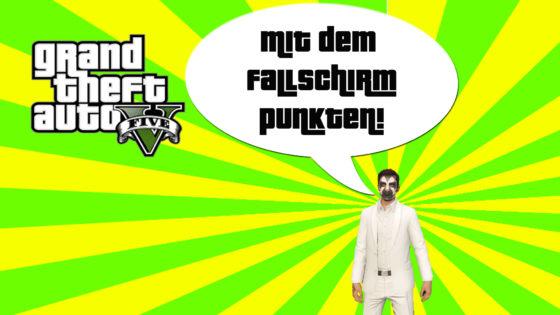 GTA V (Grand Theft Auto) – #252 – Mit dem Fallschirm punkten