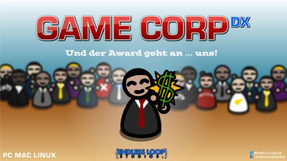 Gamecorp – #8 – Und der Award geht ans … uns?