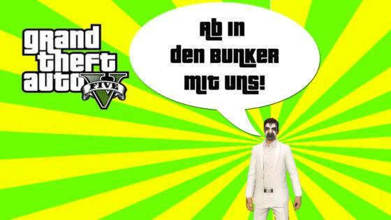 GTA V (Grand Theft Auto) – #253 – Ab in den Bunker mit uns!