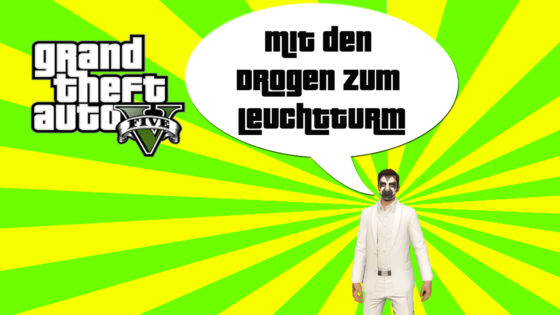 GTA V (Grand Theft Auto) – #256 – Mit den Drogen zum Leuchtturm