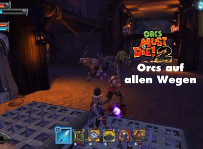 Orcs Must Die 2 – #3 – Orcs auf allen Wegen