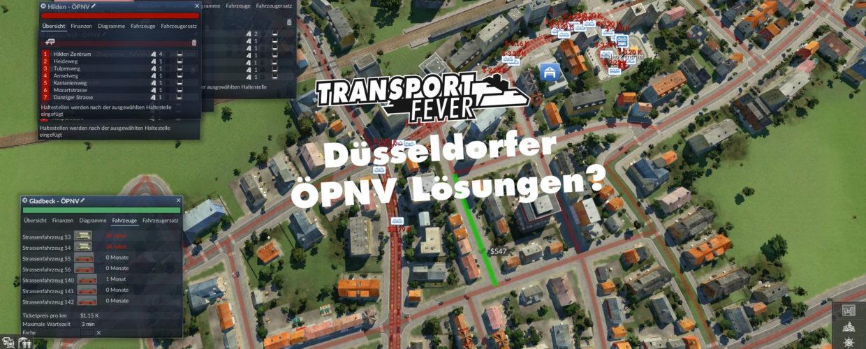 Transport Fever Ruhrgebiet – #30 – Düsseldorfer ÖPNV-Lösungen?