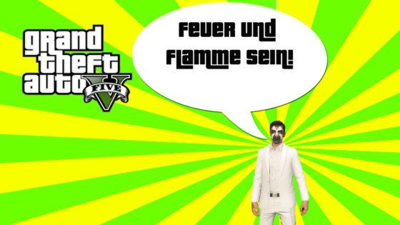 GTA V (Grand Theft Auto) – #264 – Feuer und Flamme sein!