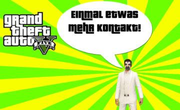 GTA V (Grand Theft Auto) – #265 – Einmal etwas mehr Kontakt!