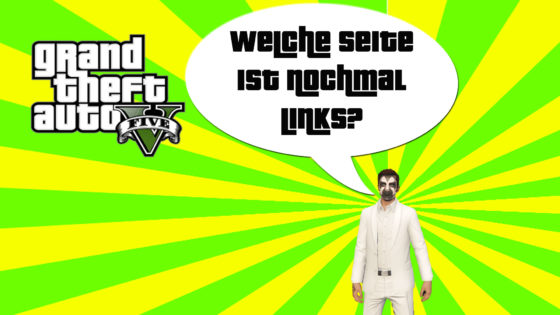GTA V (Grand Theft Auto) – #269 – Welche Seite ist nochmal Links?