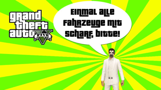 GTA V (Grand Theft Auto) – #272 – Einmal alle Fahrzeuge mit scharf, bitte!
