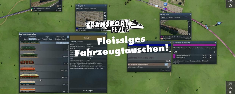 Transport Fever Ruhrgebiet – #40 – Fleissiges Fahrzeugtauschen