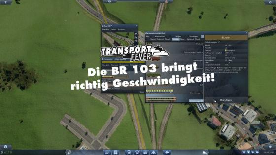 Transport Fever Ruhrgebiet – #42 – Die BR 103 bringt richtig Geschwindigkeit!