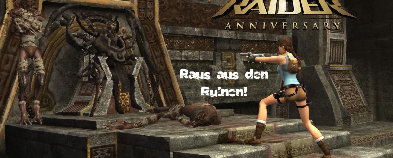 Tomb Raider Anniversary- #8 – Raus aus den Ruinen!