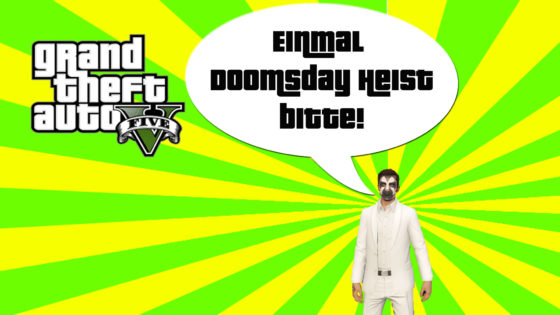 GTA V (Grand Theft Auto) – #273 – Einmal Doomsday Heist bitte!