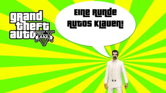 GTA V (Grand Theft Auto) – #275 – Eine Runde Autos klauen!