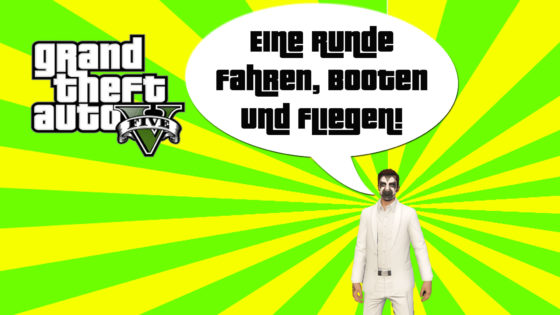 GTA V (Grand Theft Auto) – #276 – Eine Runde Fahren, Booten und Fliegen!
