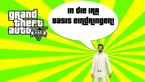 GTA V (Grand Theft Auto) – #279 – In die IAA Basis eindringen!