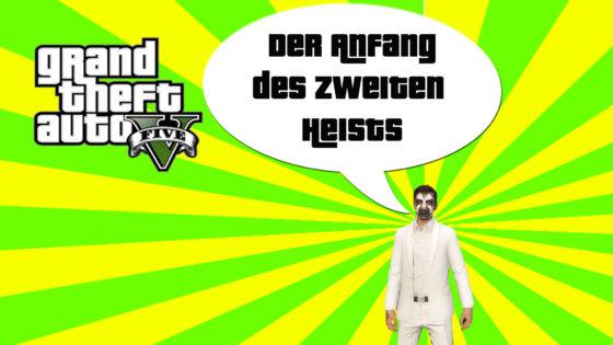 GTA V (Grand Theft Auto) – #280 – Der Anfang des zweiten Heists