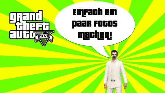 GTA V (Grand Theft Auto) – #291 – Einfach ein paar Fotos machen!
