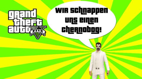 GTA V (Grand Theft Auto) – #294 – Wir schnappen uns einen Chernobog!