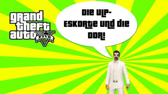 GTA V (Grand Theft Auto) – #295 – Die ULP-Eskorte und die DDR!