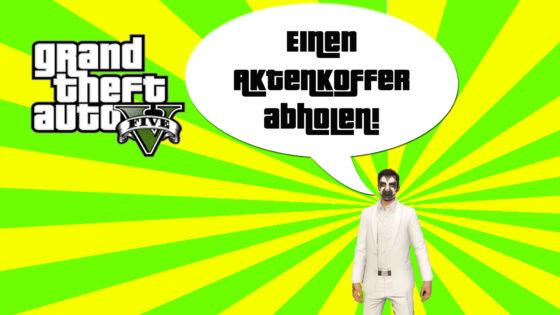 GTA V (Grand Theft Auto) – #296 – Einen Aktenkoffer abholen!