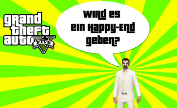 GTA V (Grand Theft Auto) – #303 – Wird es ein Happy-End geben?