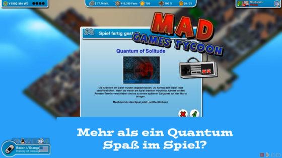 Mad Games Tycoon – #47 – Mehr als ein Quantum Spaß im Spiel?