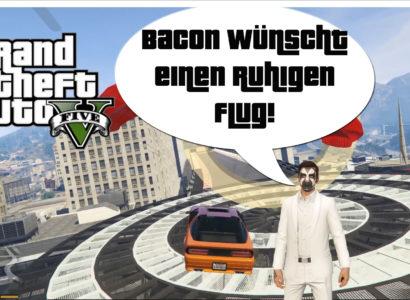 GTA V (Grand Theft Auto) – #316 – Bacon wünscht einen ruhigen Flug!