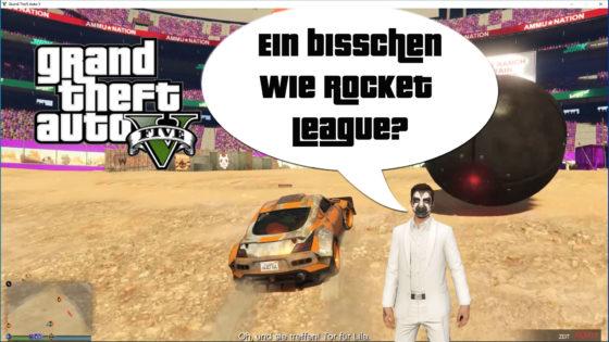 GTA V (Grand Theft Auto) – #326 – Ein bisschen wie Rocket League?