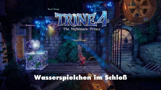 Wasserspielchen im Schloß – Trine 4 – Episode 06